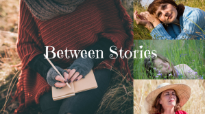 Between Stories